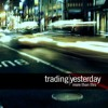 Trading Yesterday - My Last Goodbye - More Than This (2006)
