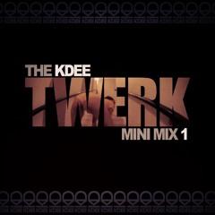 THE KDEE Twerk Mini Mix 1