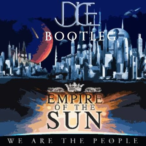 Empire Of The Sun - We Are The People (Dice Bootleg) + Happy New Year D/L
