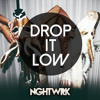 Drop it Low by NGHTWRK