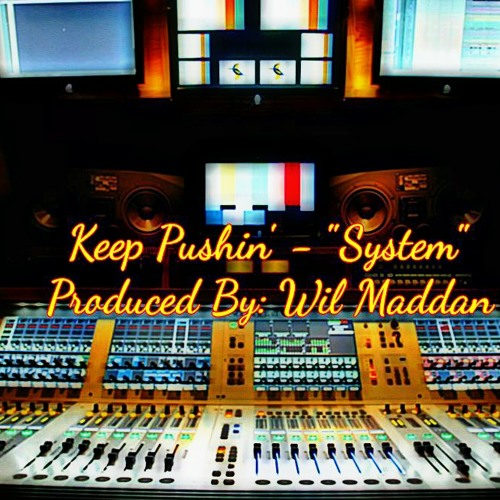 """System"" - (Produced By: Wil Madden)"
