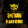 Yellow Claw - Shotgun (Flaxo Remix)[Free Download]