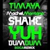 TIMAYA feat. MACHEL MONTANA - Shake yuh Bum Bum (OFFICIAL REMIX)