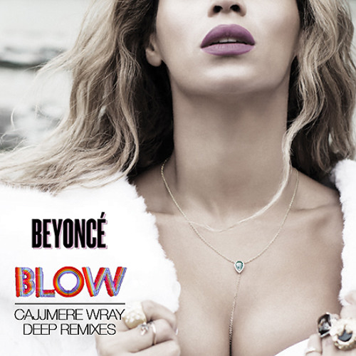 BEYONCÉ - BLOW (Cajjmere Wray's Deep NYE Radio Edit) *PRIVATE PROMO* [Property of Columbia Records]