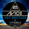 HEY BROTHER -AVICII Vs. 4STRINGS (STREET HOUSE MASHUPS BY SHAN NASH) ∆FREE DOWNLOAD∆