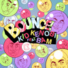 'Bounce!' (Burgs & Reecey Boi Remix) - Kid Kenobi feat. Bam