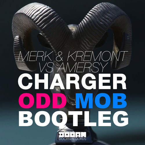 Merk & Kremont vs Amersy - Charger (Odd Mob Bootleg)[FREE DL in Description] (Support from Diplo)