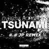 Tsunami (JP # #Trap Remix #)