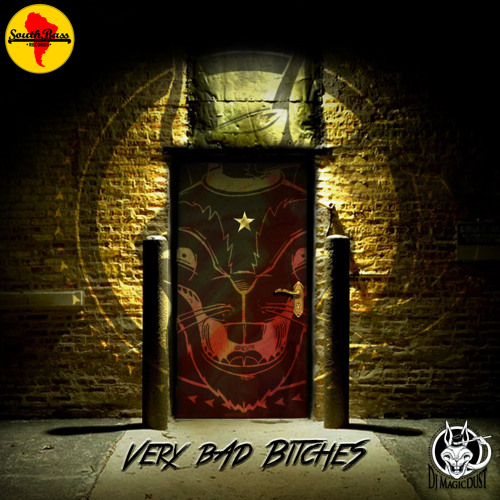 Magicdust - Very Bad Bitches - 01-2014 - Trap - Big Room - Hardstyle - South Bass Records