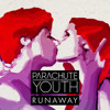 Parachute Youth - Runaway (Danny T Remix)