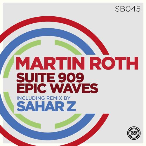 SB045 | Martin Roth 'Suite 909' (Sahar Z Remix)