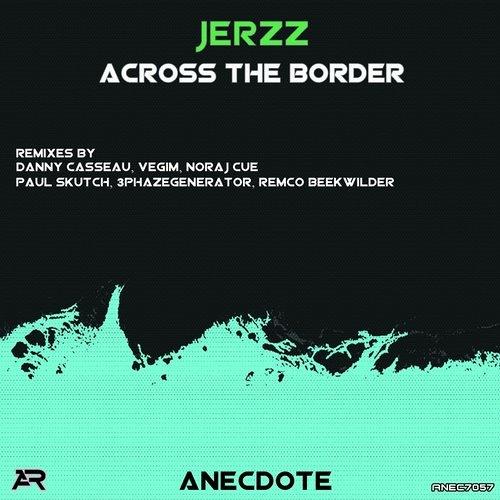 Jerzz - Across The Border (Remco Beekwilder Remix) [ANEC7057]
