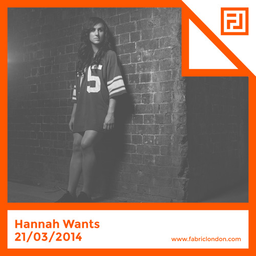 Hannah Wants - FABRICLIVE Promo Mix