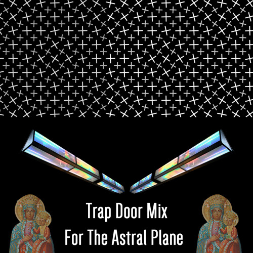 Trap Door Mix For The Astral Plane