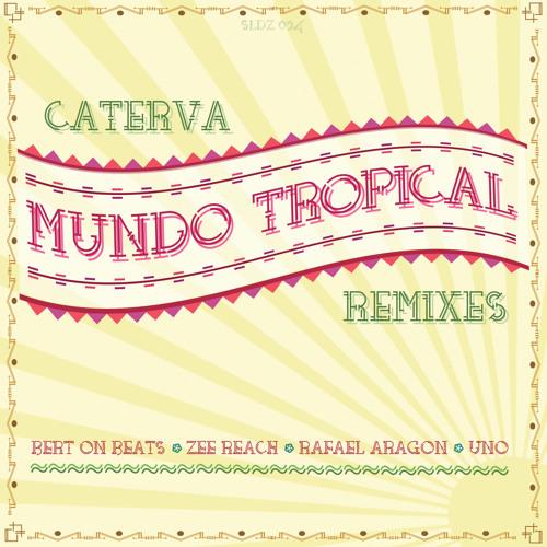 Caterva - Mundo Tropical (Bert On Beats remix)