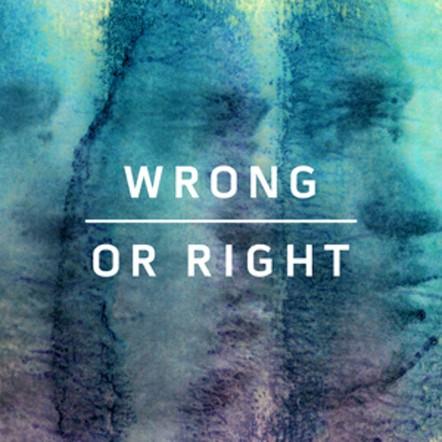 Wrong Or Right (produced by SOHN)