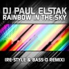 DJ Paul Elstak - Rainbow In The Sky (Re-Style & Bass-D Remix)