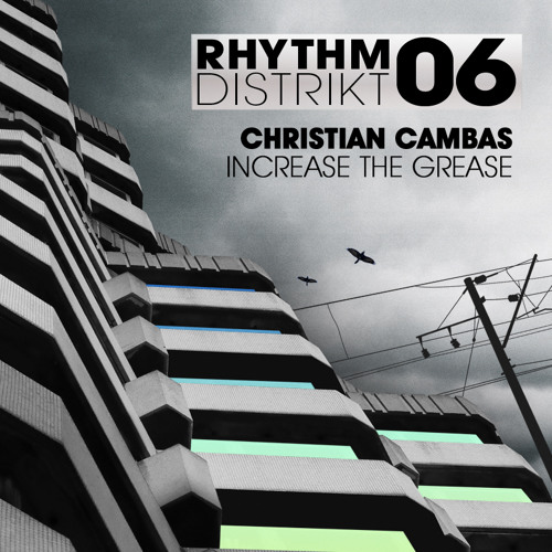 Christian Cambas - 'Increase The Grease' - OUT NOW
