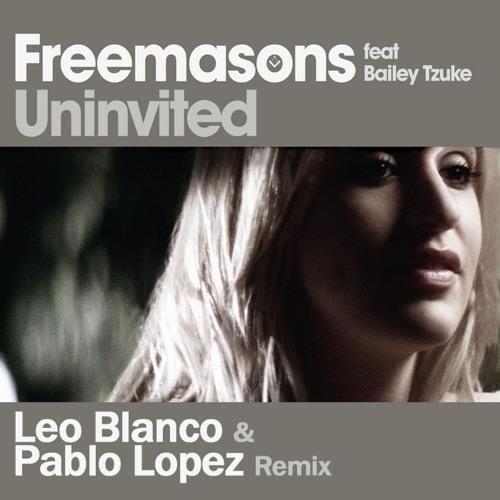 Freemasons feat. Bailey Tzuke - Uninvited (Leo Blanco & Pablo Lopez Remix)