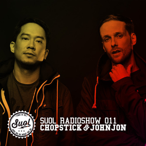 Suol Radio Show 011 - Chopstick & Johnjon