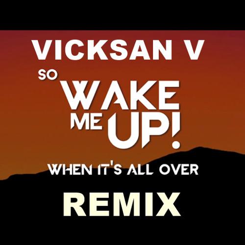 Wake Me Up (Vicksan V Remix)