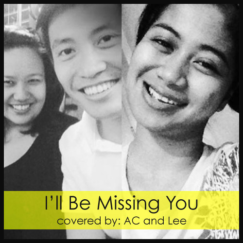 I'll Be Missing You by AC And Lee