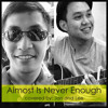 Almost Is Never Enough by Jan And Lee