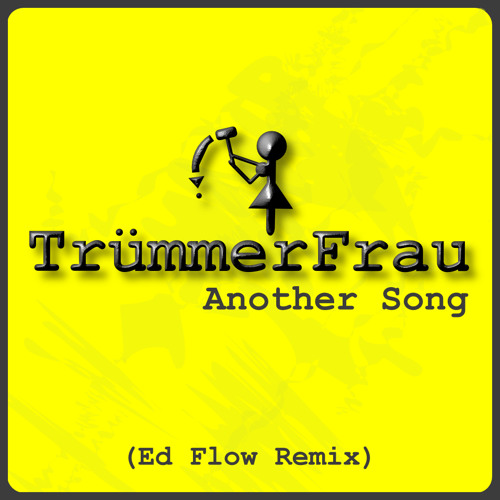 TrümmerFrau- Another Song (Ed Flow Remix Instrumental)