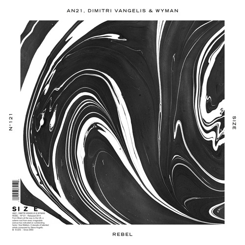 AN21, Dimitri Vangelis & Wyman - Rebel (Original Mix) [SIZE]