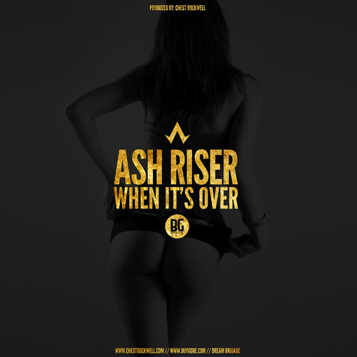 When Its Over by Ash Riser (Prod By. Chest Rockwell)
