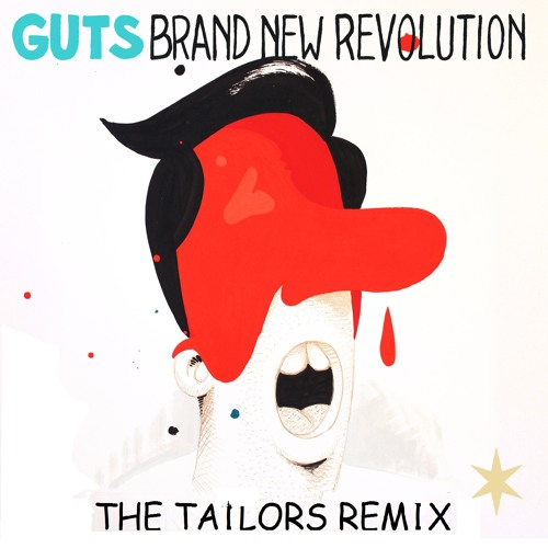Guts - Brand New Revolution (The Tailors Remix) *DWNLD