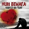 Hum Bewafa hargiz na the...