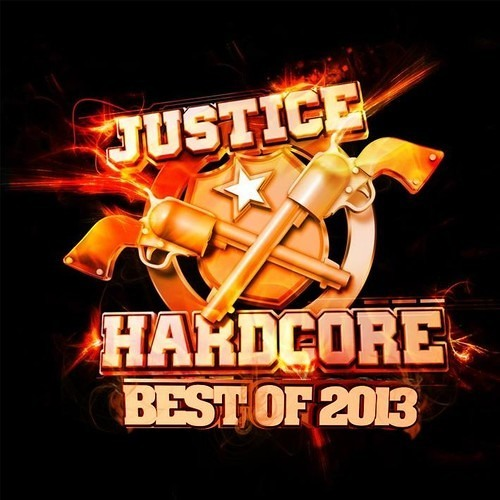 Justice Hardcore's Best Of 2013 - (21 Full Tracks) $13 (Available Now)