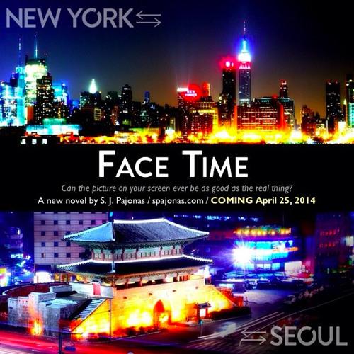 Face Time (A Novel by S. J. Pajonas)