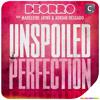 Deorro feat Madeleine Jayne & Adrian Delgado - Unspoiled Perfection