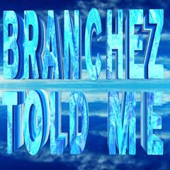 Branchez - Told Me [FREE DOWNLOAD]