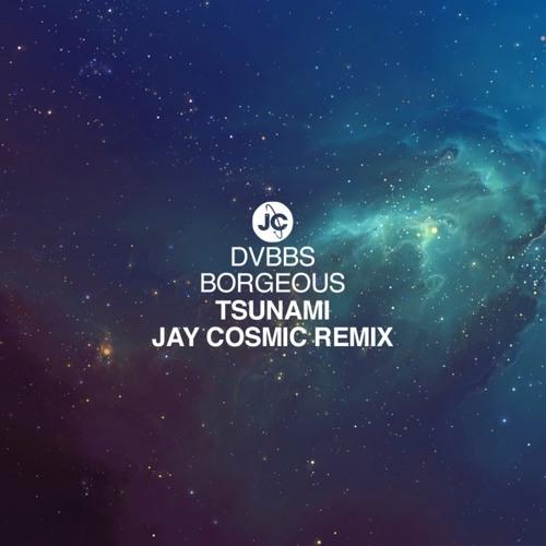 DVBBS & Borgeous - Tsunami (Jay Cosmic Remix) [FREE DOWNLOAD]
