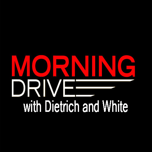 Morning Drive with Dietrich and White Tues April 1 8am