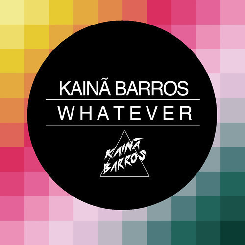 Kaina Barros - Whatever [FREE DOWNLOAD]