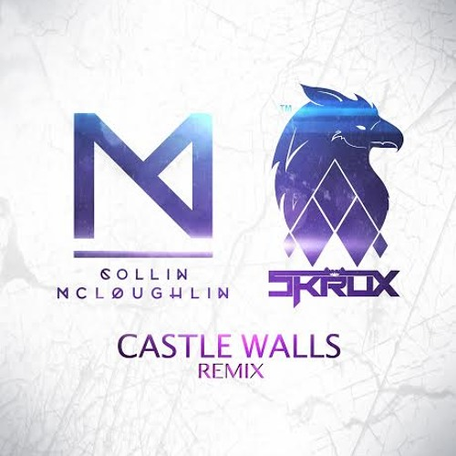 T.I. f. Christina Aguilera - Castle Walls (Collin McLoughlin & Skrux Remix)