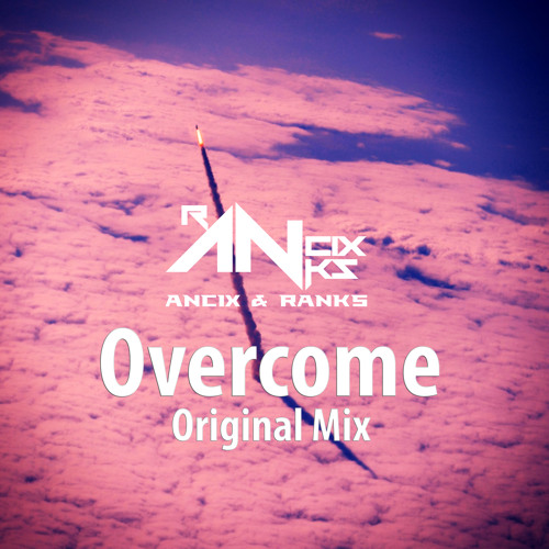 Overcome (Original Mix)