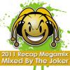 2011 Recap Megamix - Mixed By The Joker