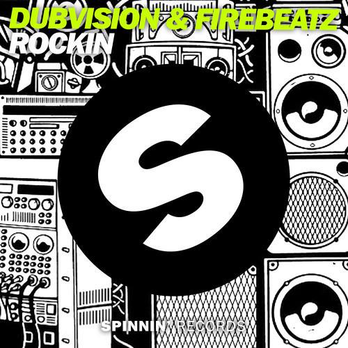 DubVision & Firebeatz - Rockin (OUT NOW)