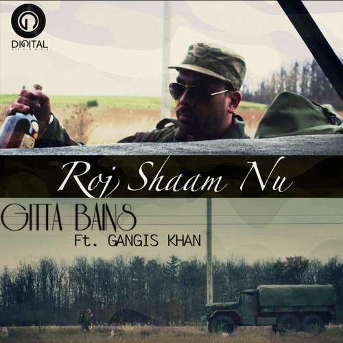 ROJ SHAAM NU | Gitta Bains Ft. Gangis Khan | EXCLUSIVE