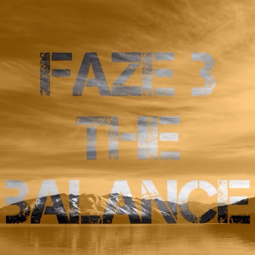 Faze 3 - The Balance Feat. Faze 3 (spoken word wip)
