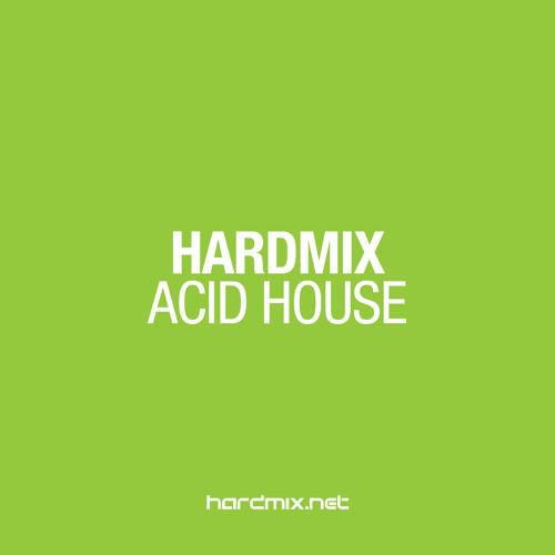 Hardmix - Acid House - Supported by Dean Serafini, John Stuart, Mirko Paoloni & Rick Preston.