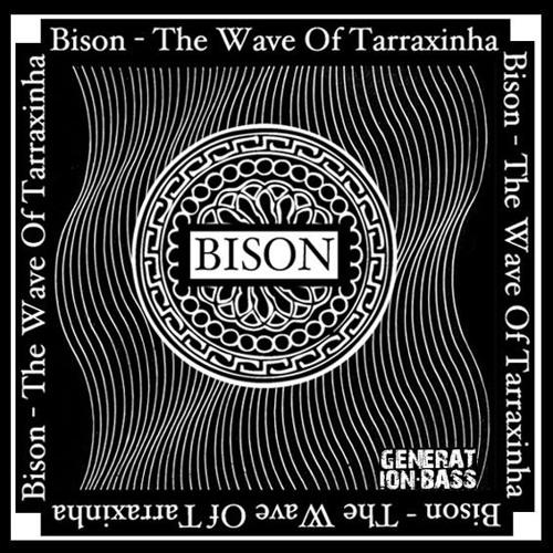 Bison - Dangerous Tarraxo