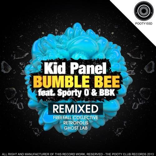KID PANEL FT SPORTY-O & BBK - BUMBLE BEE - RETROPOLIS REMIX - *THE POOTY CLUB RECORDS* - OUT NOW!