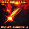 GREEN LANTERN & CRAZE // ROCKET LAUNCHER! [Free Download]