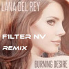 Lana Del Rey Burning Desire - F1lter NV Remix (free download)